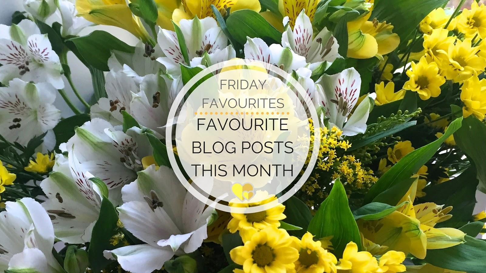 Friday Favourites -- My Favourite Blog Posts This Month