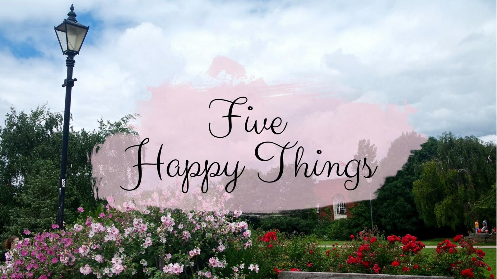 Five Happy Things - #3 || Life Lately