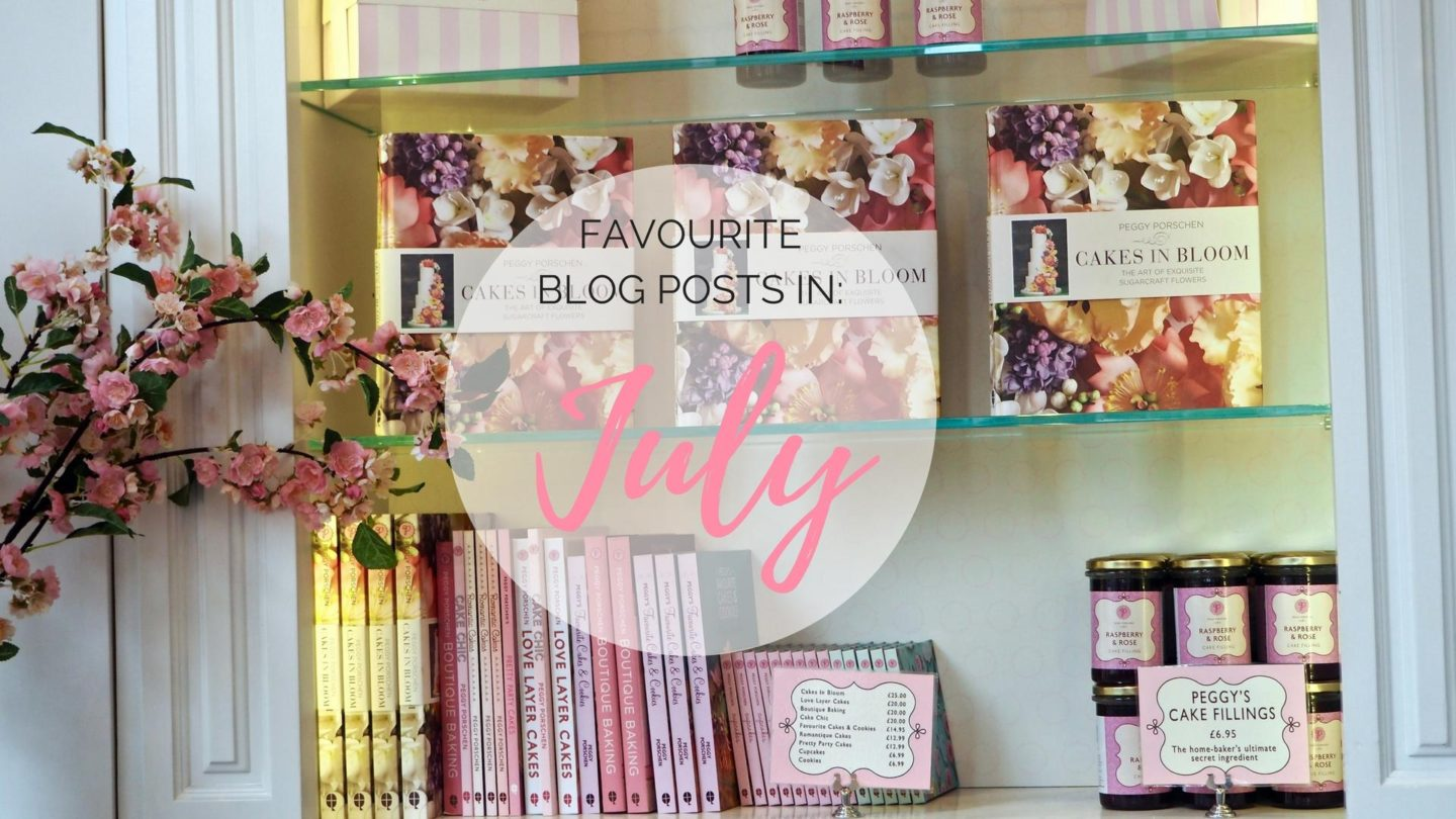 My Favourite Blog Posts In July || Friday Favourites