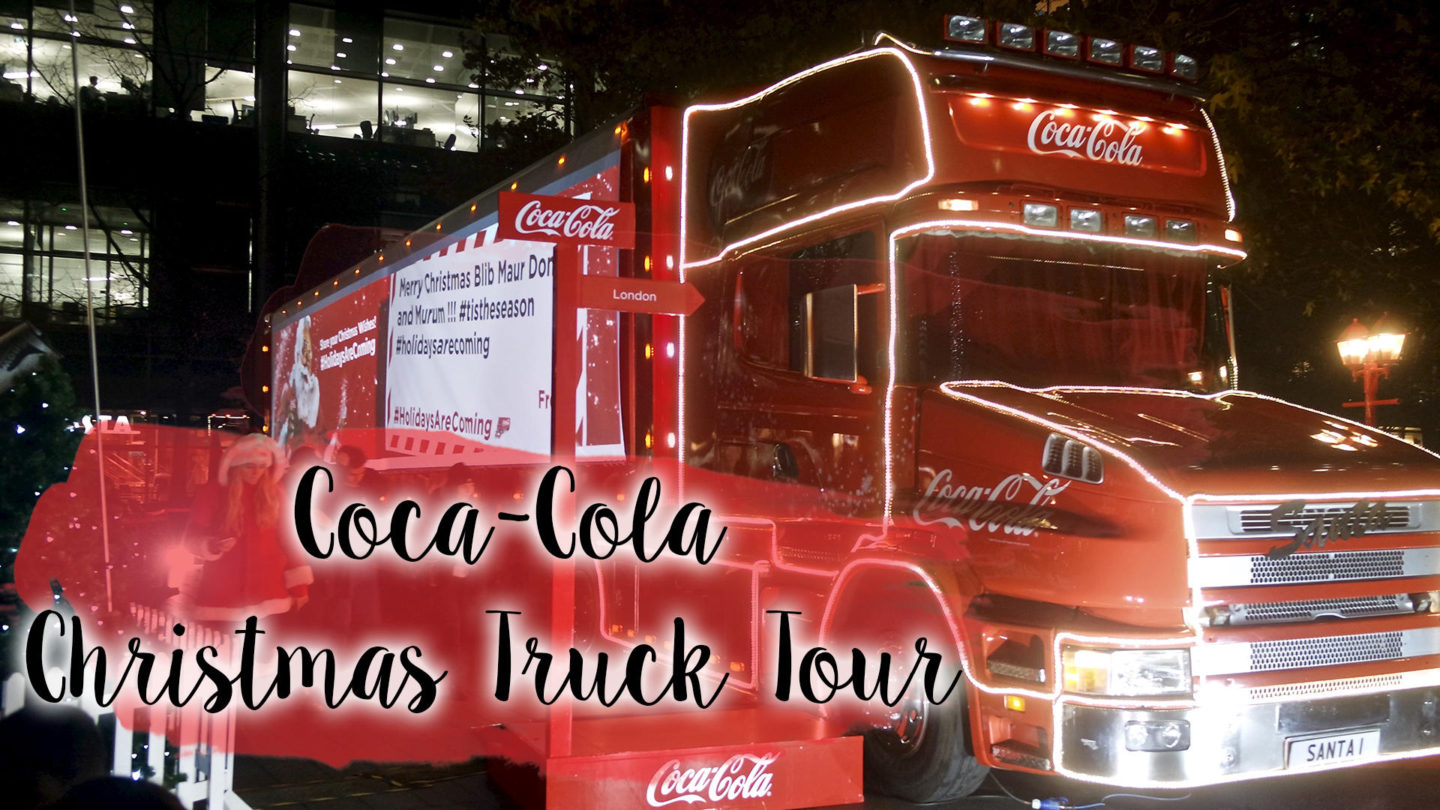 Holidays Are Coming – Coca-Cola Christmas Truck Tour 2016 || Life Lately