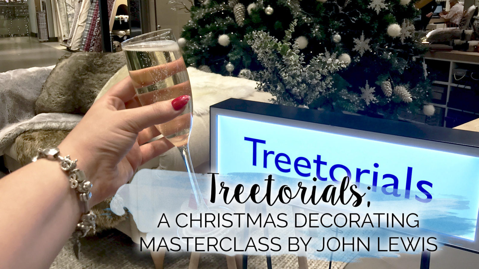 Treetorials, Christmas Decorating Masterclass by John Lewis || Life Lately