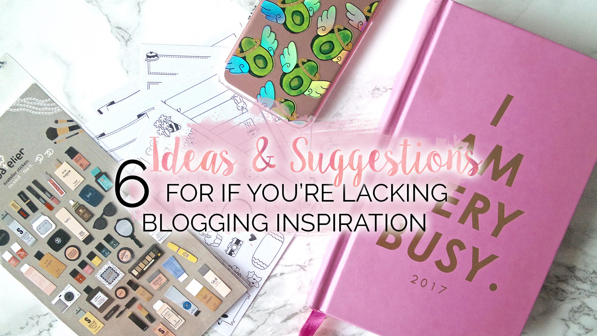6 Things To Do When You're Lacking Blogging Inspiration || Blogging Tips
