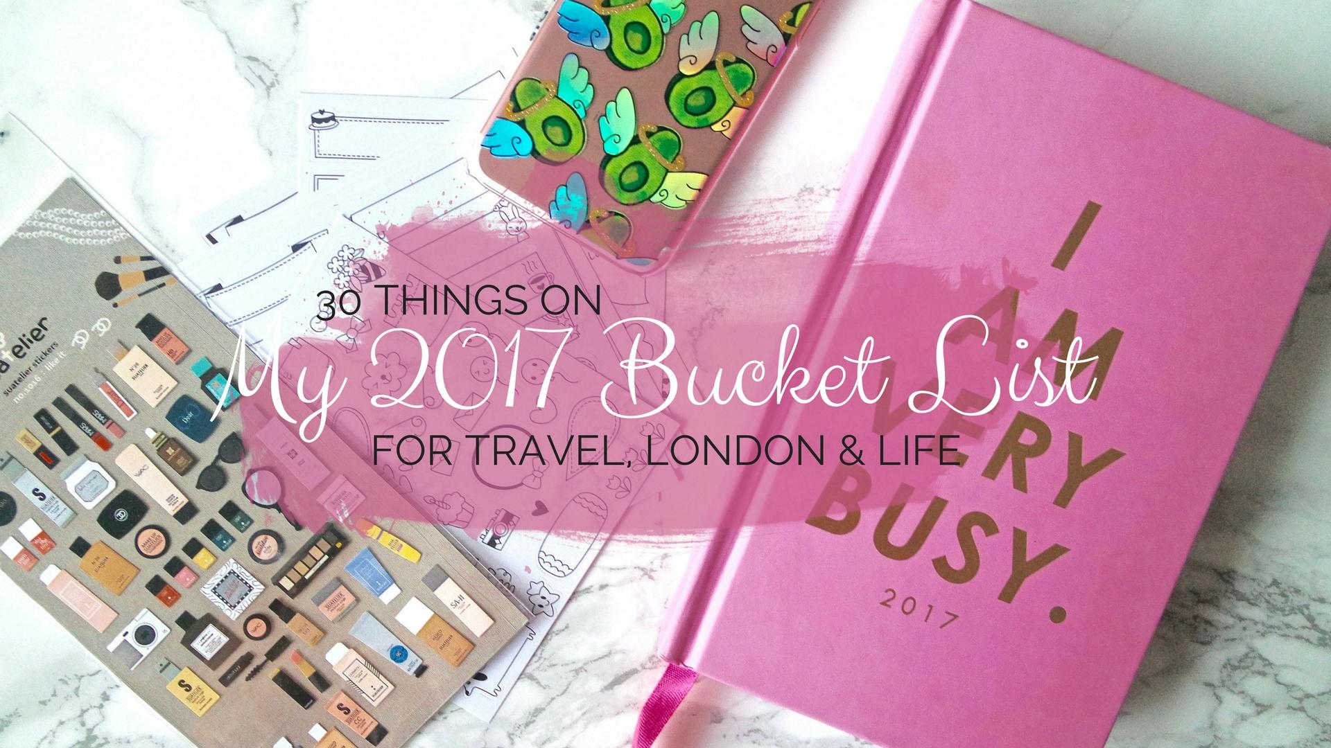 30 Things On My Bucket List For 2017 || Life Lately