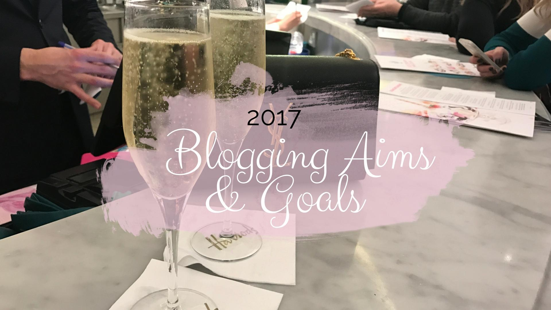 2017 - Blogging Aims & Goals || Blogging