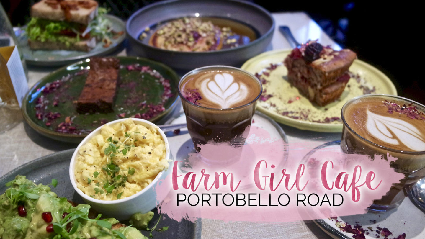 Farm Girl Cafe, Portobello Road – Chelsea || Food & Drink