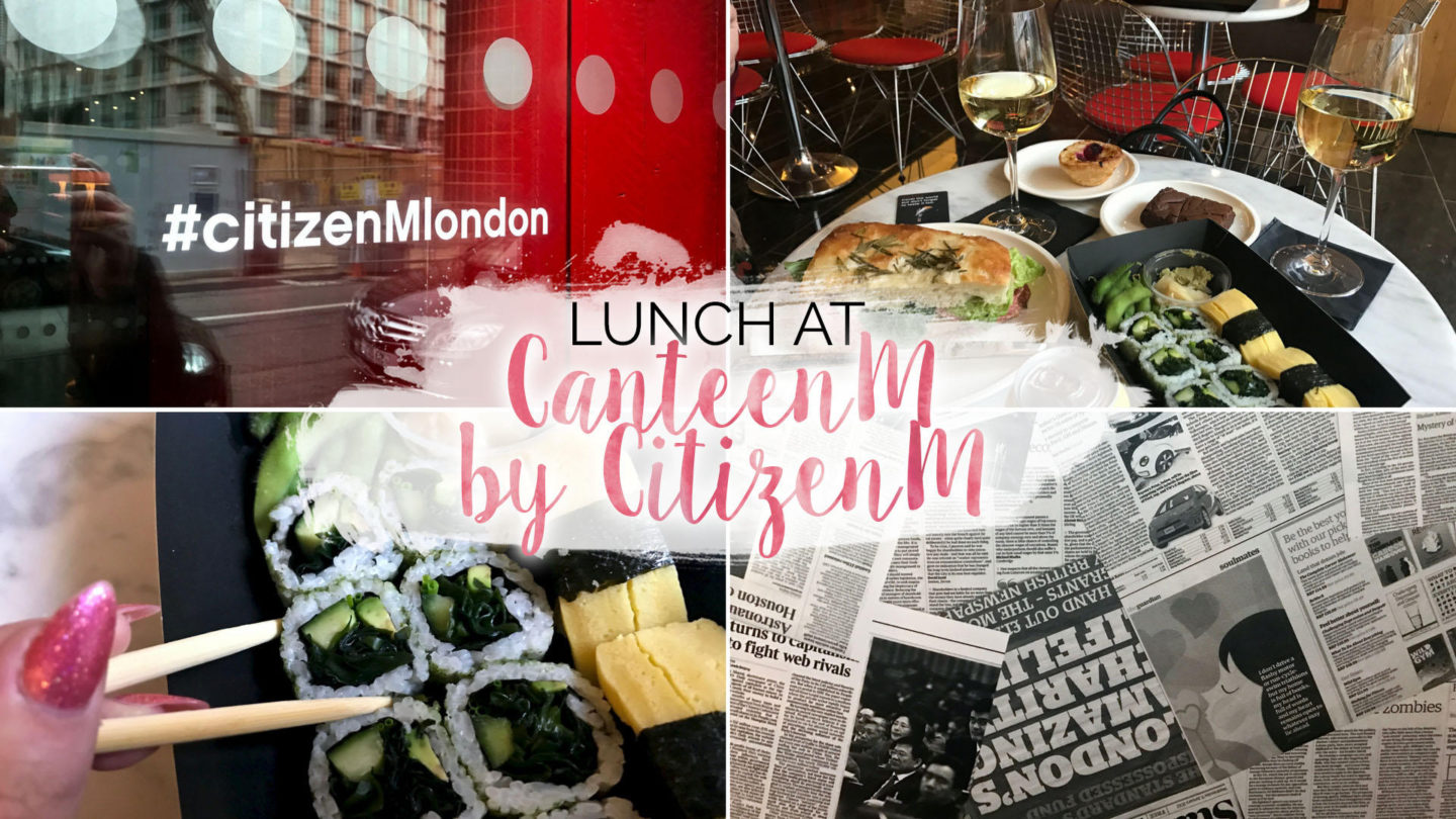 Lunch at CanteenM – CitizenM, Bankside || Food & Drink