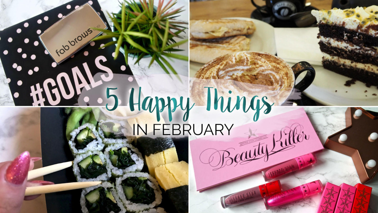 Five Happy Things – #6 – February || Life Lately