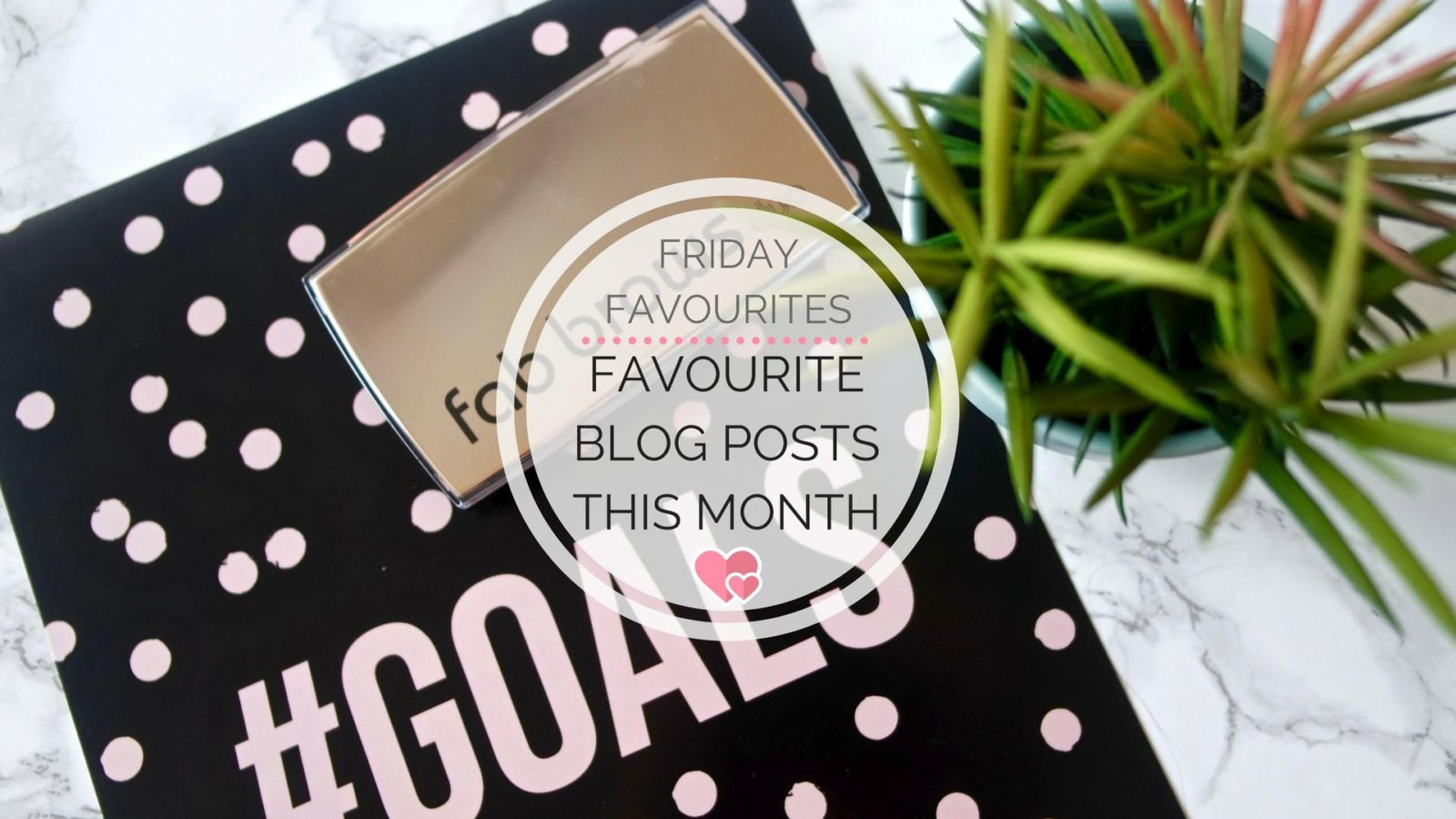 Favourite Blog Posts In February || Friday Favourites