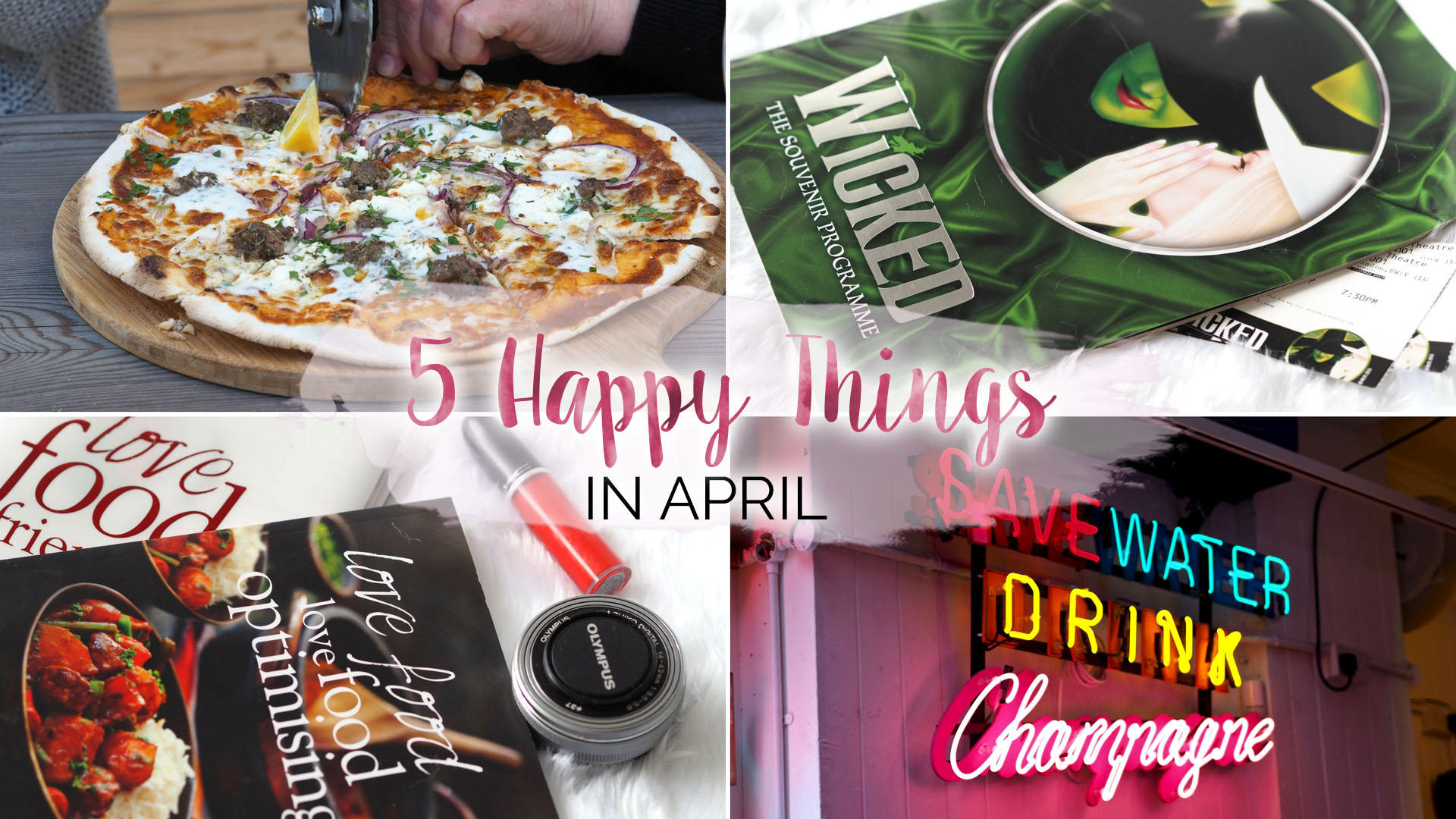 Five Happy Things – #8 - April || Life Lately