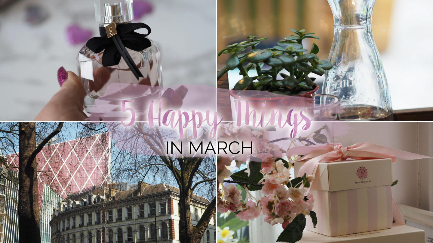 Five Happy Things – #7 – March || Life Lately