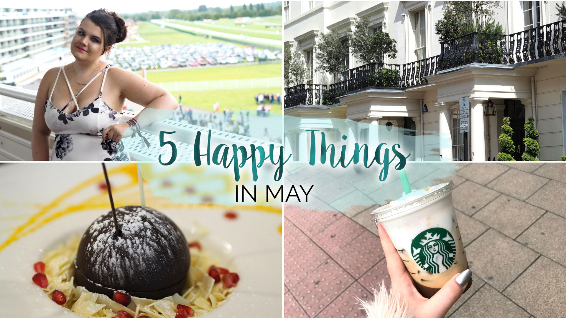 Five Happy Things – #9 – May || Life Lately