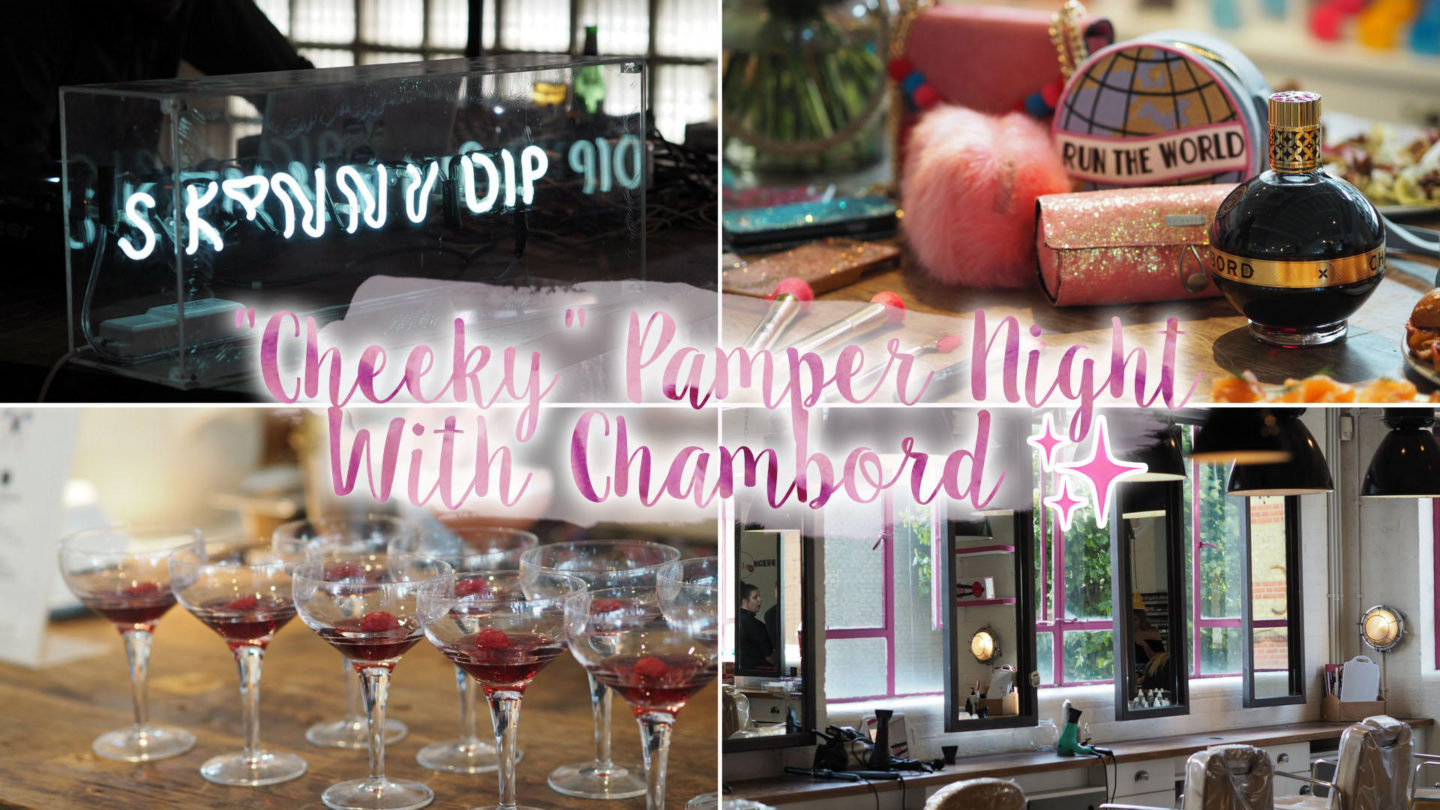 "A ""Cheeky"" Pamper Night With Chambord 