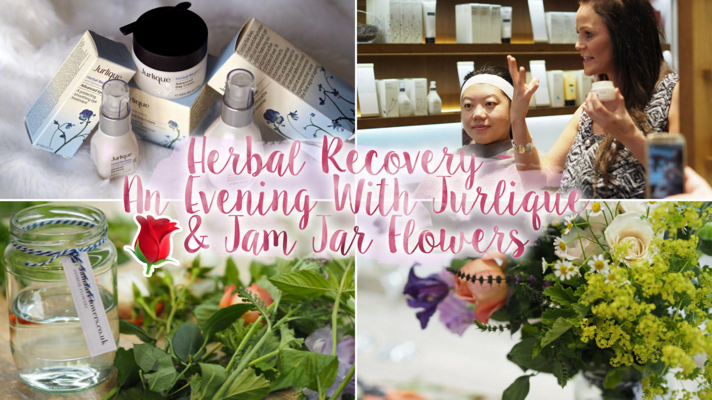 #HerbalRecovery – Evening with Jurlique & Jam Jar Flowers || Beauty