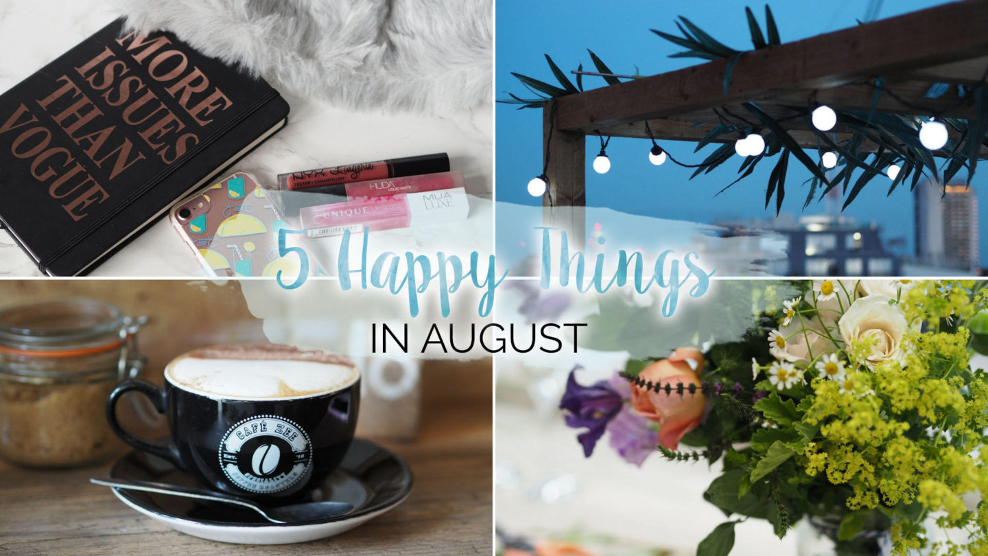 5 Happy Things – #12 – August || Life Lately