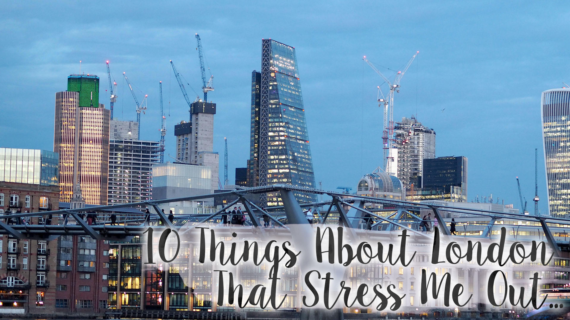 10 Things About Living In London That Stress Me Out || London
