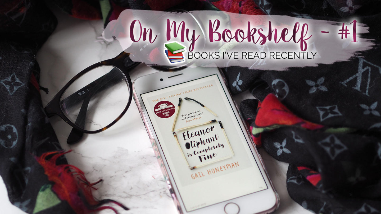 On My Bookshelf – What I've Read Lately #1 || Books