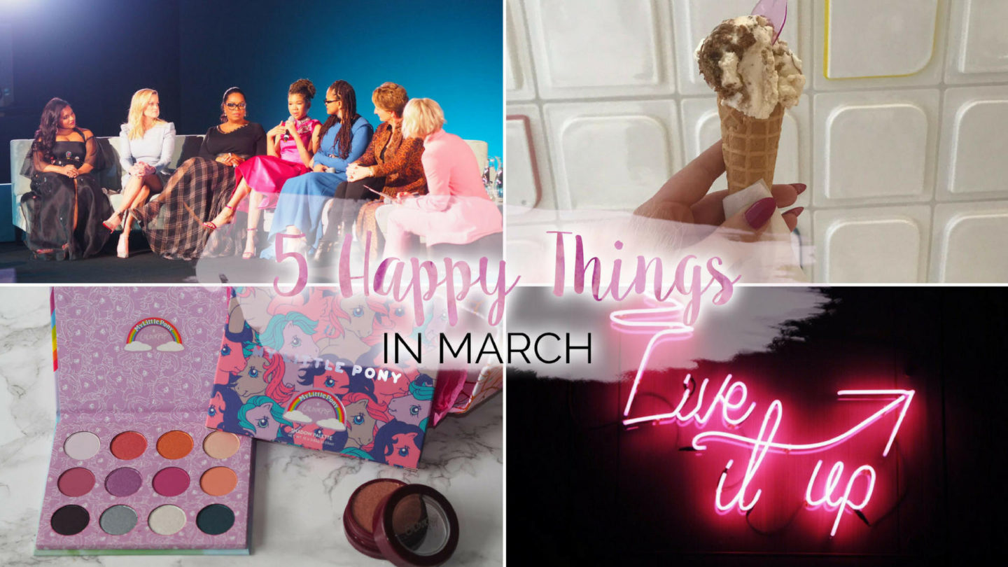 5 Happy Things – #19 – March || Life Lately