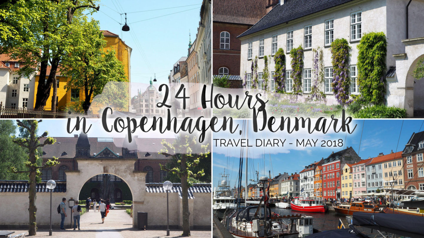 24 Hours In Copenhagen, Denmark (May, 2018) || Travel