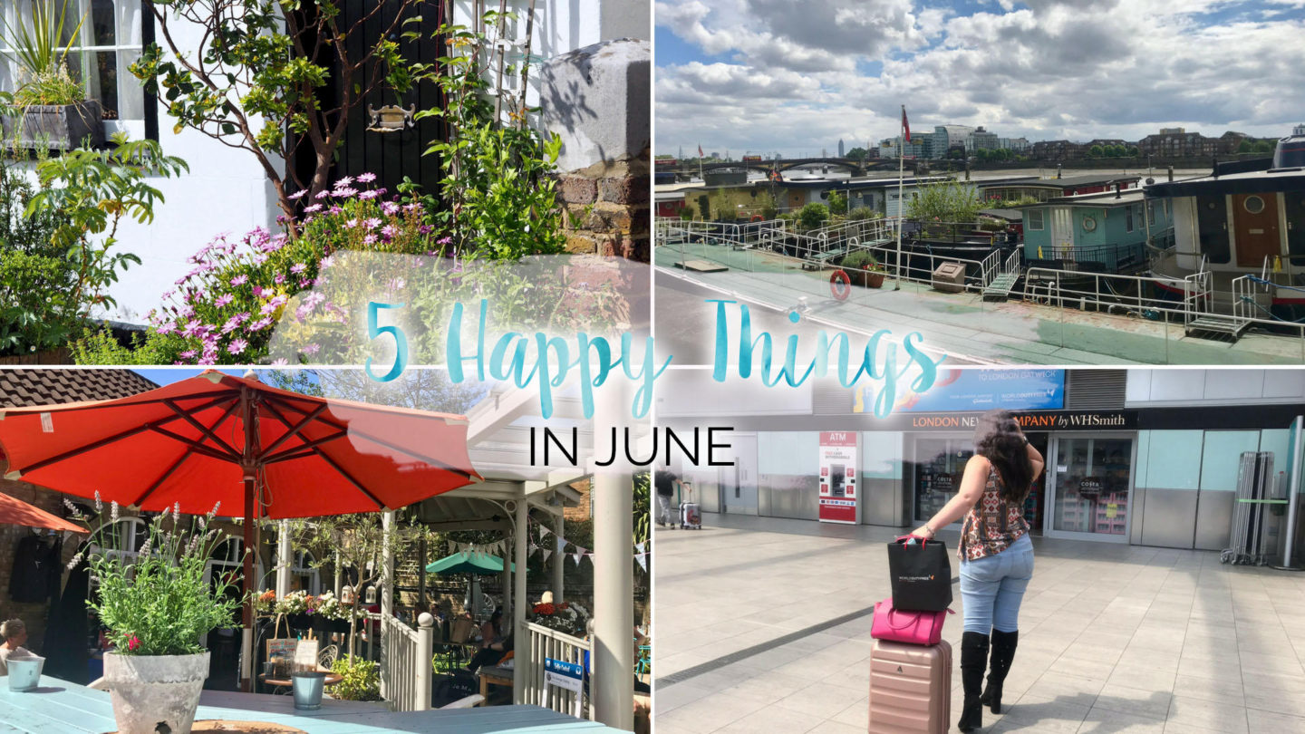 5 Happy Things – #22 – June || Life Lately