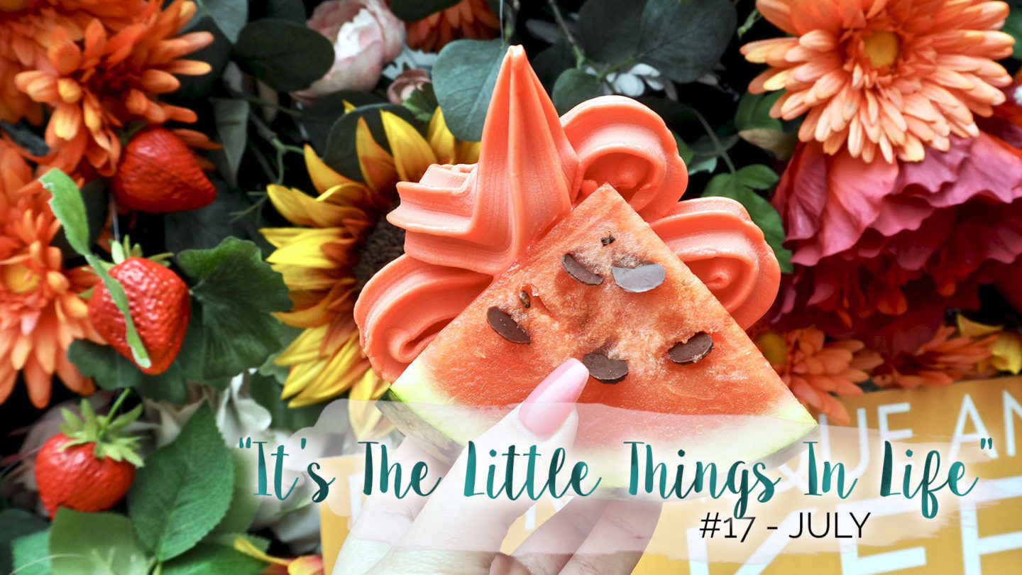 """It's The Little Things In Life"" – 17 – July 
