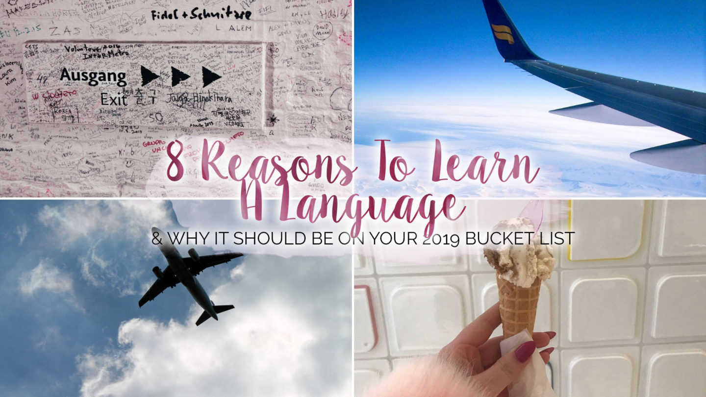 7 Reasons Learning A Language Should Be Your 2019 Resolution || Travel