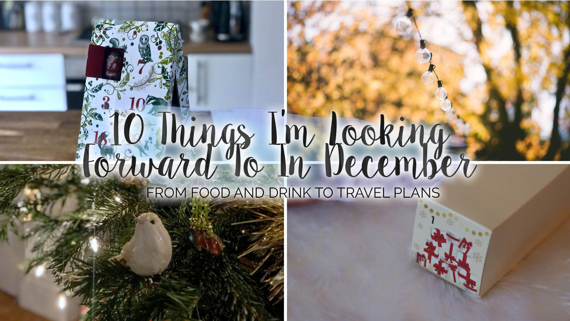 10 Things I'm Excited For This Christmas || Life Lately