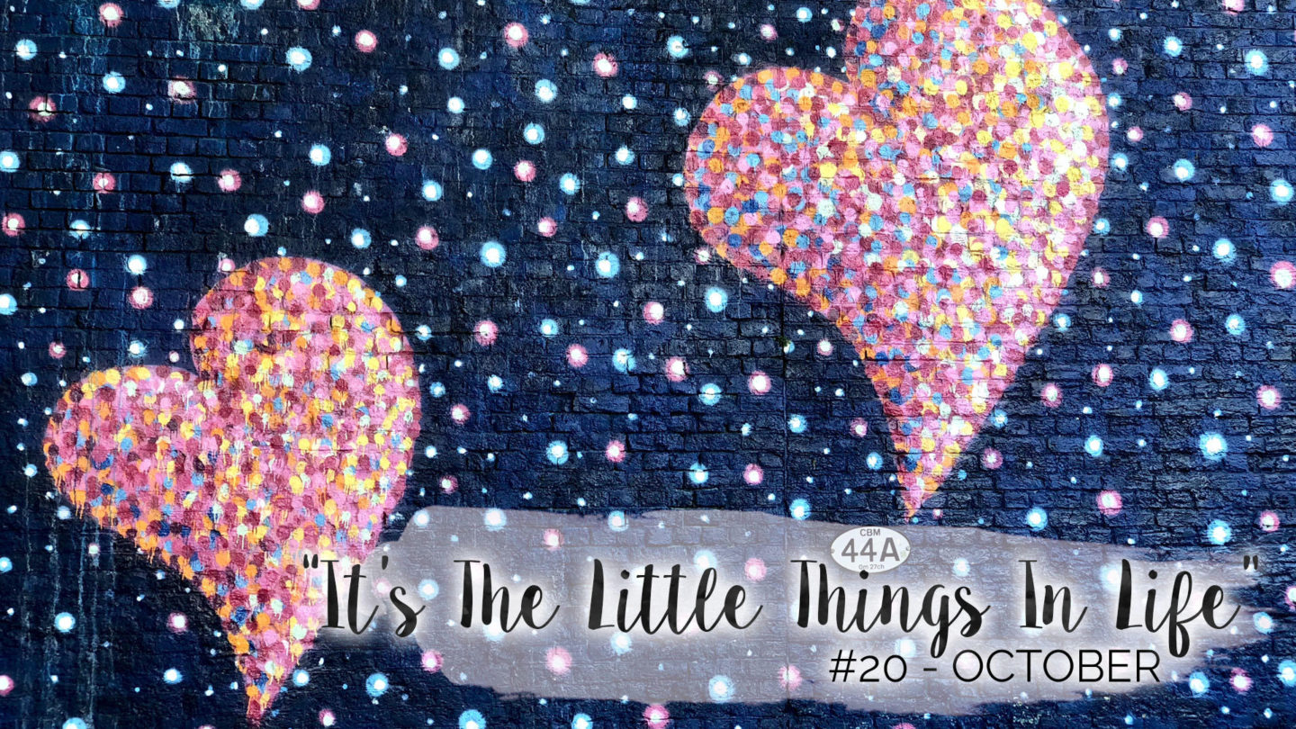 """It's The Little Things In Life"" – 20 – October 