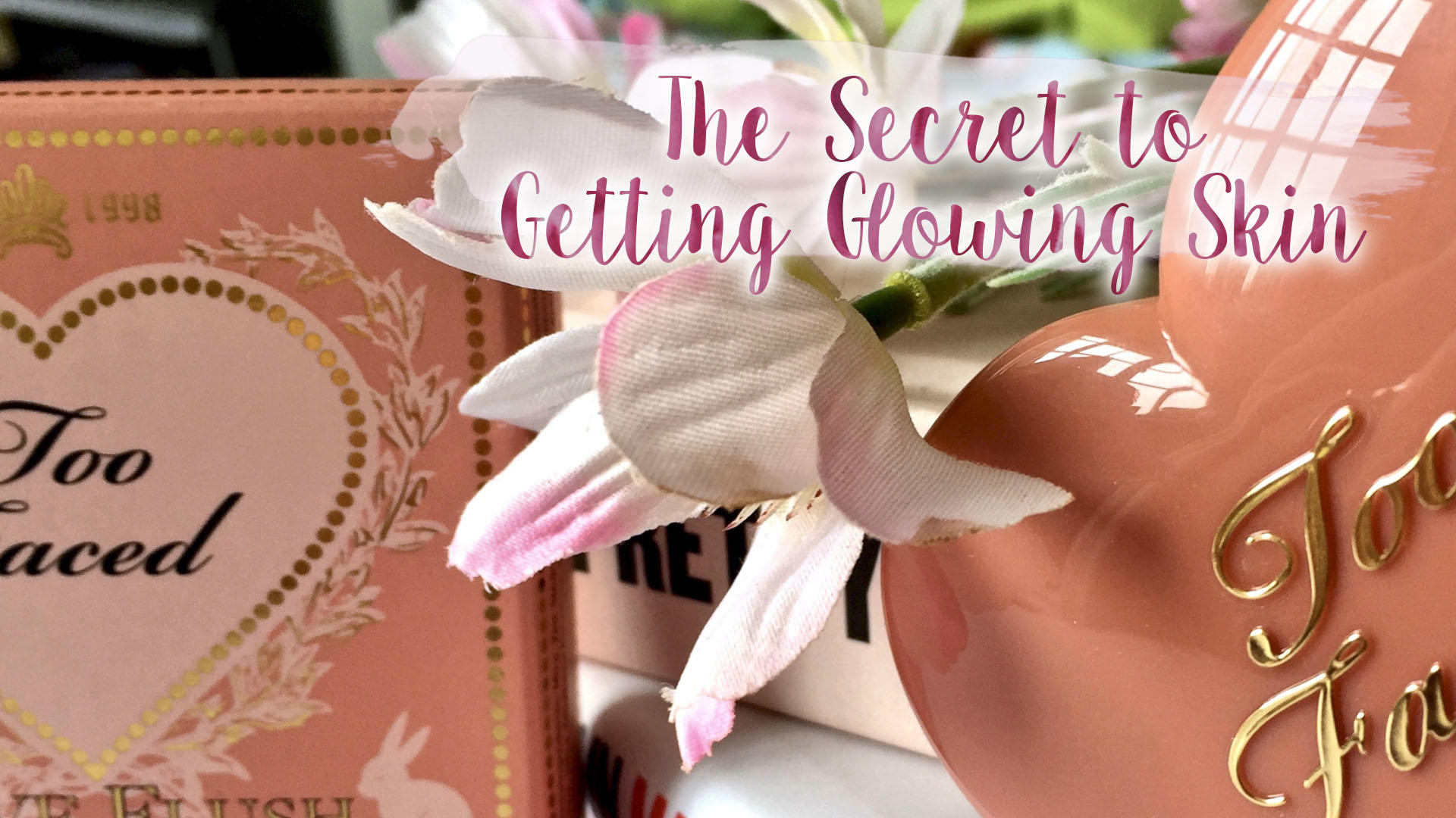 The Secret to Getting Glowing Skin* || Beauty