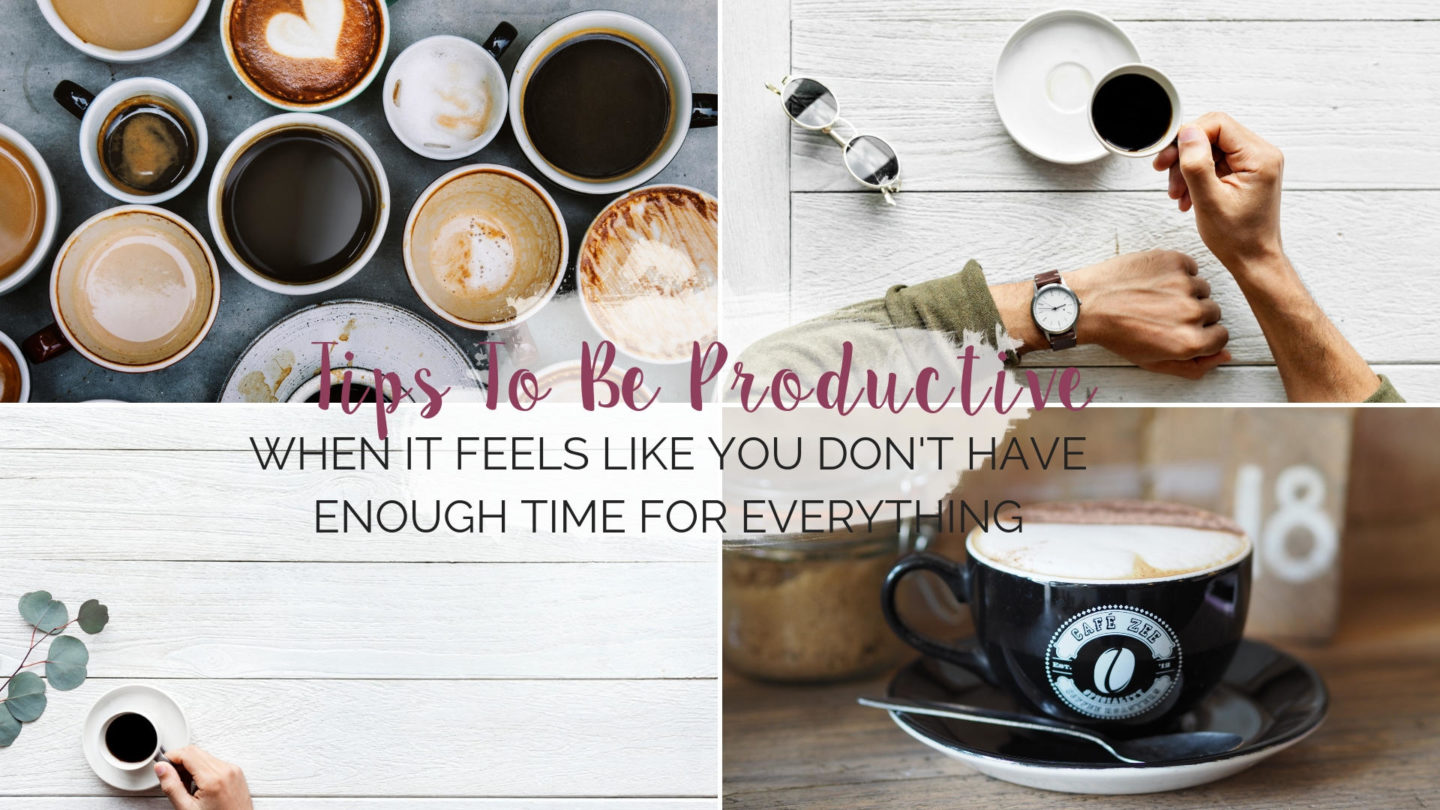 Being Productive When It Feels You Don't Have Much Time* || Life Lately